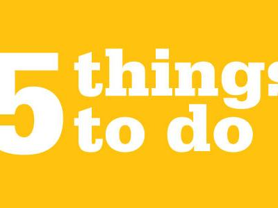 5-things-to-do-|-get-out-|-gvnews.com-–-green-valley-news
